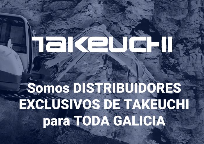 Somos DISTRIBUIDORES EXCLUSIVOS DE TAKEUCHI para TODA GALICIA
